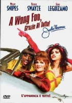 copertina di A Wong Foo, Grazie di tutto! Julie Newmar